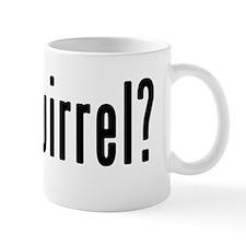 GOT SQUIRREL Small Mug