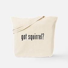 GOT SQUIRREL Tote Bag