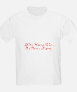 If You Have a Pulse... T-Shirt