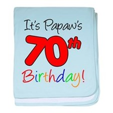 It's Papaws 70th Birthday baby blanket
