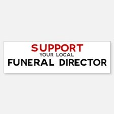 Support: FUNERAL DIRECTOR Bumper Bumper Bumper Sticker