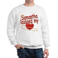 Samantha Lassoed My Heart Sweatshirt