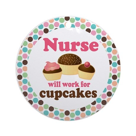 Nurse Work For Cupcakes Ornament Gift