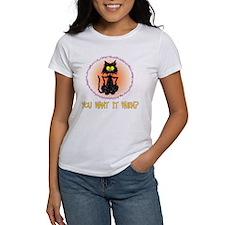 youwantitwhenblackshirt T-Shirt