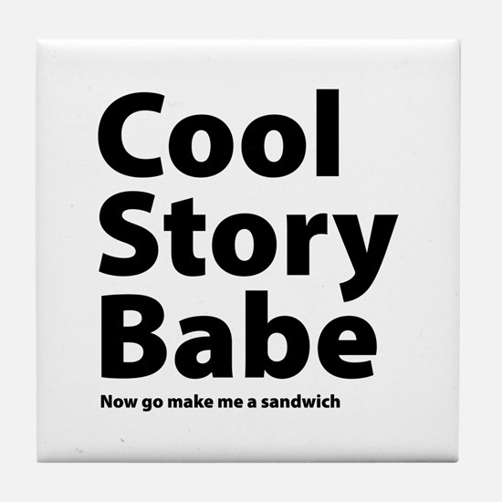 Cool Story Babe Tile Coaster