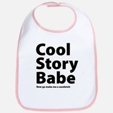 Cool Story Babe Bib
