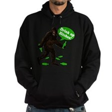 Drink Up Bitches Bigfoot Hoodie
