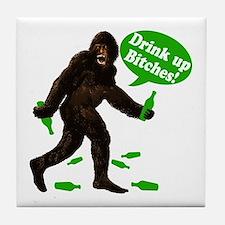 Drink Up Bitches Bigfoot Tile Coaster