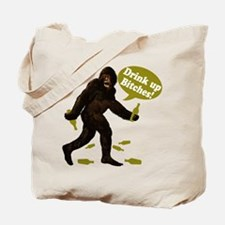 Drink Up Bitches Bigfoot Tote Bag