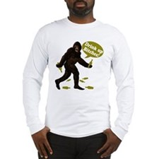Drink Up Bitches Bigfoot Long Sleeve T-Shirt