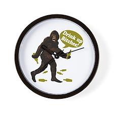 Drink Up Bitches Bigfoot Wall Clock