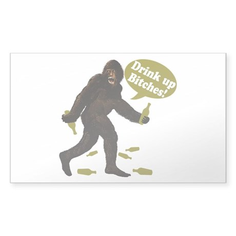 Drink Up Bitches Bigfoot Sticker (Rectangle)