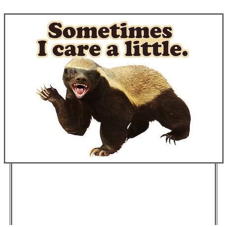 Honey Badger Does Care! Yard Sign