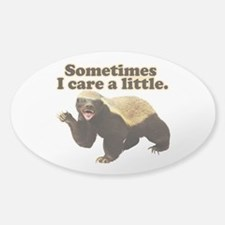 Honey Badger Does Care! Sticker (Oval)