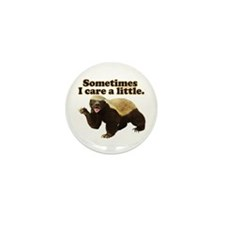 Honey Badger Does Care! Mini Button (10 pack)