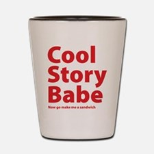 Cool Story Babe Shot Glass