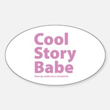 Cool Story Babe Decal