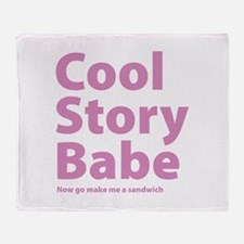 Cool Story Babe Throw Blanket