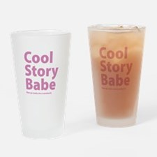 Cool Story Babe Drinking Glass
