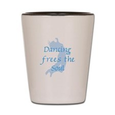 Dancing Frees Souls Shot Glass