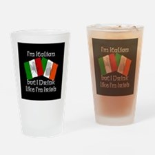 I'm Italian but drink like I'm Irish Drinking Glas