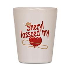 Sheryl Lassoed My Heart Shot Glass