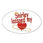 Shirley Lassoed My Heart Sticker (Oval)