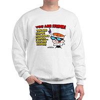 Dexter You Are Stupid! Sweatshirt