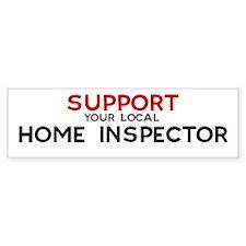 Support: HOME INSPECTOR Bumper Bumper Sticker