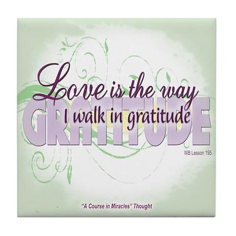 Love is the way Gratitude Tile Coaster