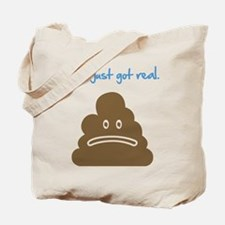 Shit just got real. Tote Bag