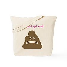 Shit just got real. Tote Bag