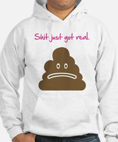 Shit just got real. Hoodie