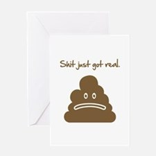 Shit just got real. Greeting Card