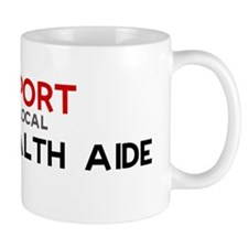 Support:  HOME HEALTH AIDE Mug