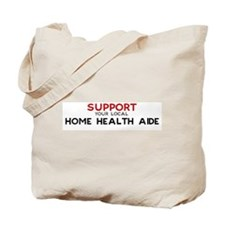 Support:  HOME HEALTH AIDE Tote Bag