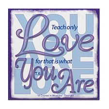 ACIM-Teach Only Love Tile Coaster