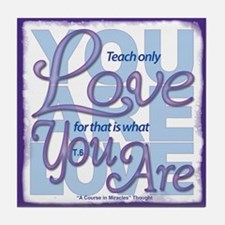 ACIM-Teach Only Love Tile Coaster