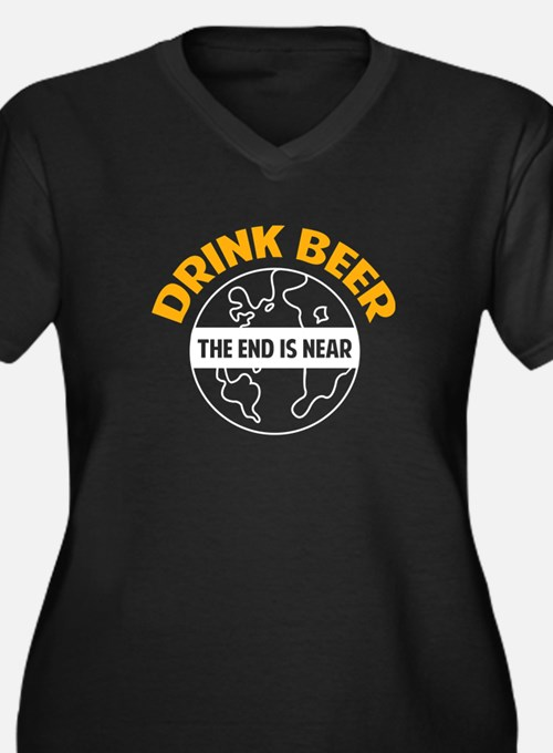 Drink beer the end is near Women's Plus Size V-Nec