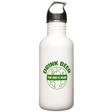 Drink beer the end is near Water Bottle
