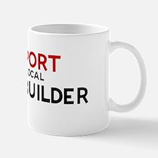 Support:  HOME BUILDER Mug