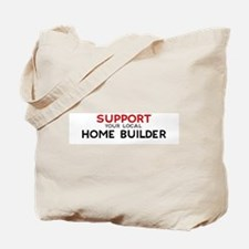 Support:  HOME BUILDER Tote Bag