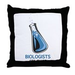 Biologists are Mean Throw Pillow