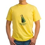 Biologists are Mean Yellow T-Shirt