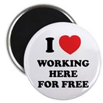 Working Here For Free Magnet