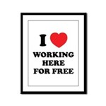 Working Here For Free Framed Panel Print