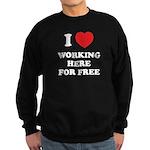 Working Here For Free Sweatshirt (dark)