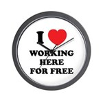 Working Here For Free Wall Clock