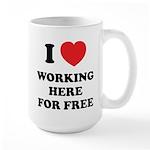 Working Here For Free Large Mug