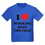 Working Here For Free Kids Dark T-Shirt